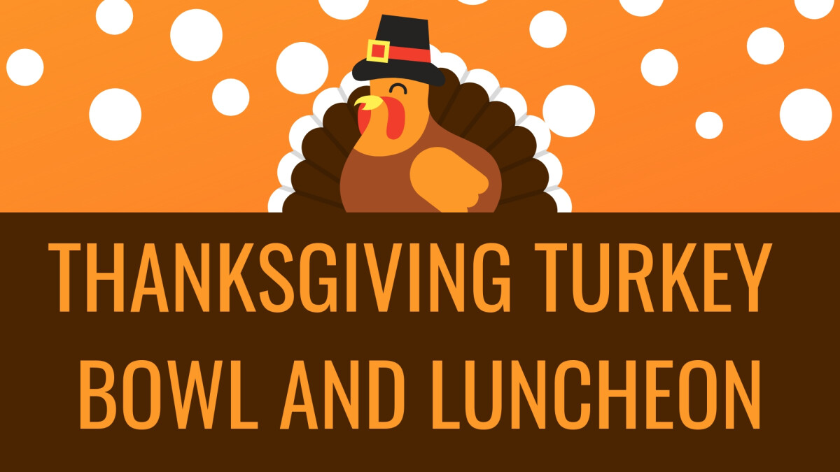 Thanksgiving Turkey Bowl and Luncheon