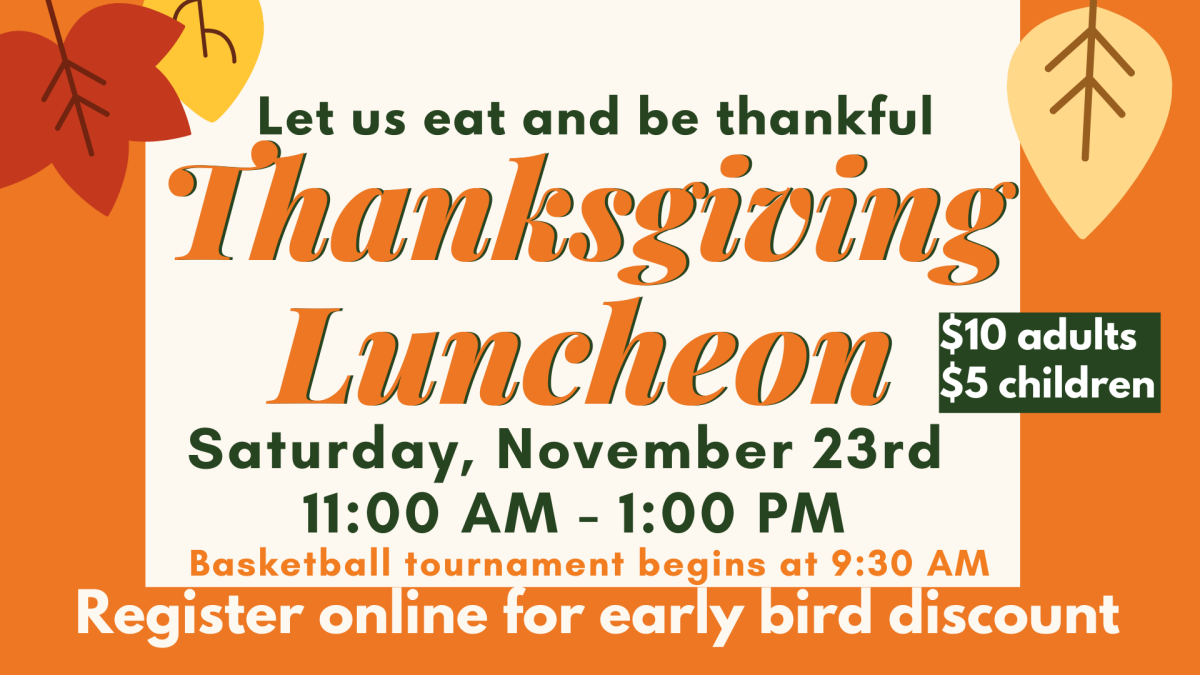 Thanksgiving Luncheon, November 23rd, 2019. 11:00 AM - 1:00 PM